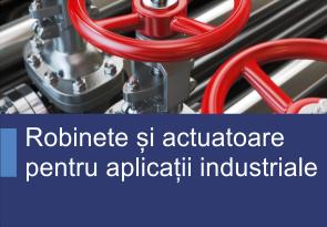 Robinete si actuatoare pentru aplicatii industriale - Produse TehnoINSTRUMENT